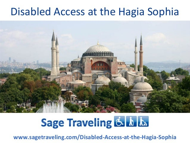 Disabled Access at the Hagia Sophiawww.sagetraveling.com/Disabled-Access-at-the-Hagia-Sophia