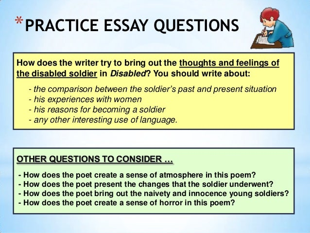 essay questions poem A poetry essay evaluates a poem it analyzes the words, sounds, feelings and topics that the poet uses in the poem a poetry essay should include analysis of the topic, message, rhythm and word choice.