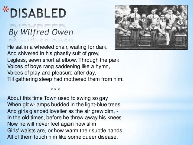 anylasis disabled wilfred qown Disabled by wilfred owen - igcse anthology 1 2 to learn how a poet creates a sense of horror to learn how and why a poet uses contrasting images or imagery to learn about a poet's.