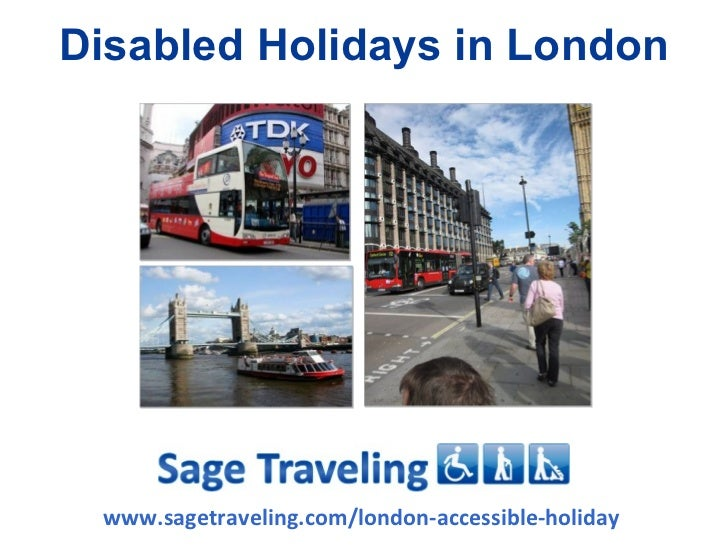 Disabled Holidays in London www.sagetraveling.com/london-accessible-holiday