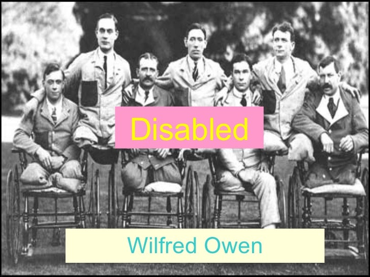 disabled by wilfred owen 2 essay Free essay: disabled by wilfred owen in my essay,disabled by wilfred owen i am going to describe how successfully he uses poetic techniques to.