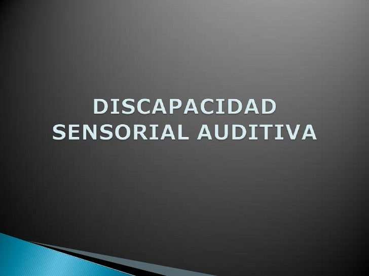 Disacpacidad sensorial auditiva
