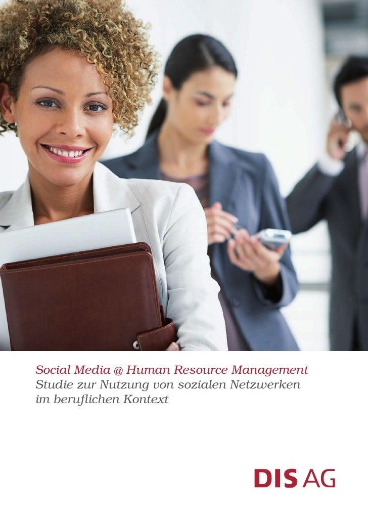 Social Media @ Human Resource ManagementStudie zur Nutzung von sozialen Netzwerkenim beruflichen Kontext