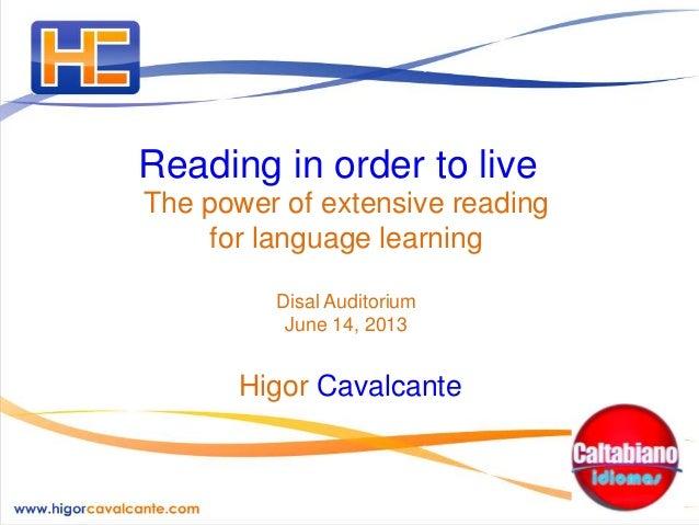 Reading in order to liveThe power of extensive readingfor language learningDisal AuditoriumJune 14, 2013Higor Cavalcante