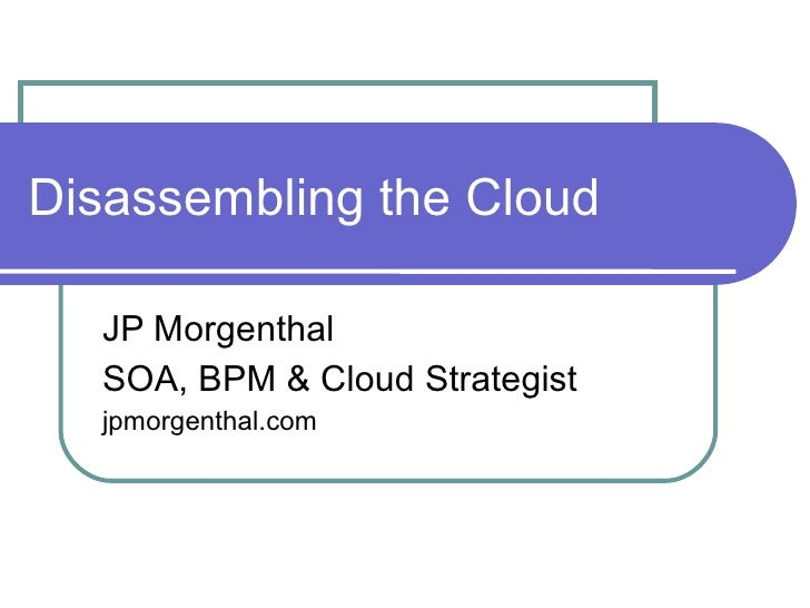 Disassembling The  Cloud