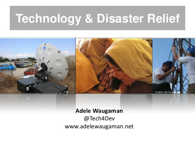 Technology & Disaster Relief                                Credits: UN Foundation          Adele Waugaman             @Te...