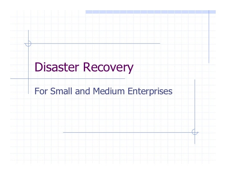 Disaster Recovery For Small and Medium Enterprises