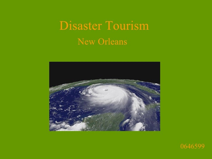 Disaster Tourism    New Orleans                        0646599