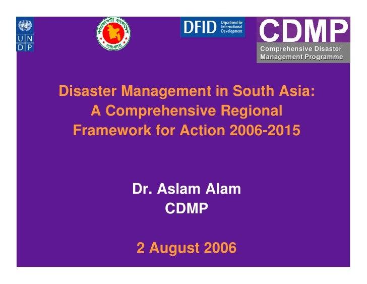 Comprehensive Disaster                           Management Programme     Disaster Management in South Asia:     A Compreh...