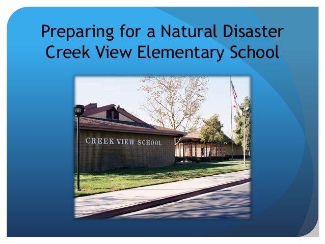 Preparing for a Natural Disaster Creek View Elementary School