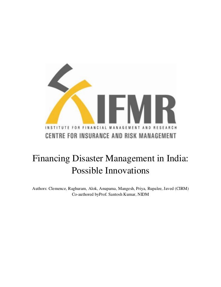 Financing Disaster Management in India:          Possible InnovationsAuthors: Clemence, Raghuram, Alok, Anupama, Mangesh, ...