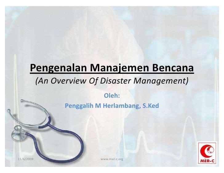 Pengenalan Manajemen Bencana             (An Overview Of Disaster Management)                               Oleh:         ...