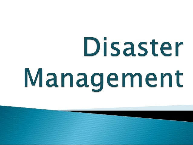 disaster management viii Disaster preparedness  for more than 50 years, the new york state office of emergency management and its predecessor agencies have been responsible for.