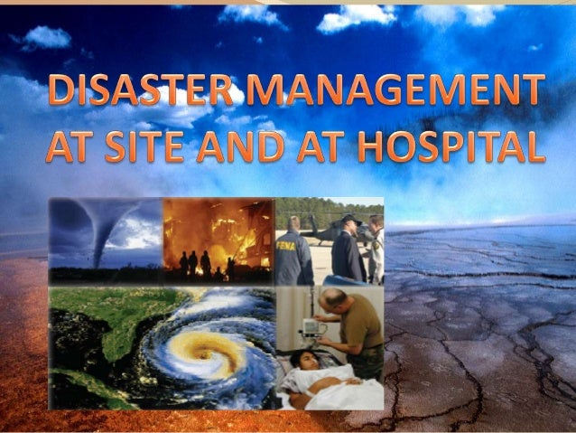 Disaster management at site and at hospital