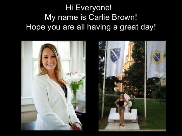 Hi Everyone! My name is Carlie Brown! Hope you are all having a great day!