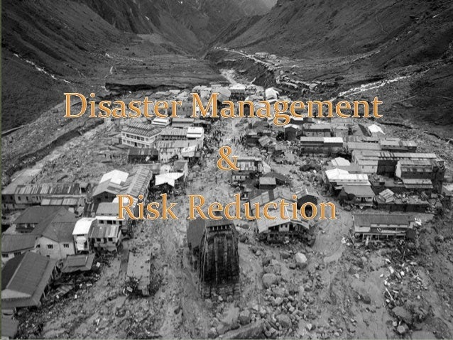 Disaster management & Risk Reduction