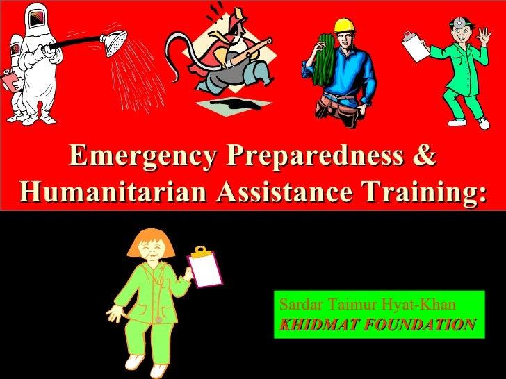 Emergency Preparedness & Humanitarian Assistance Training: Sardar Taimur Hyat-Khan KHIDMAT FOUNDATION