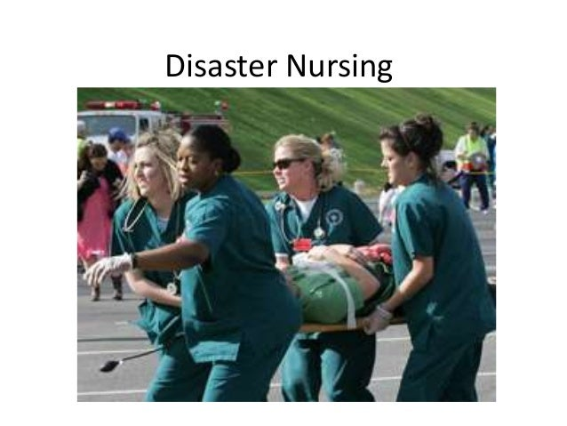Disaster nursing / Disaster Management