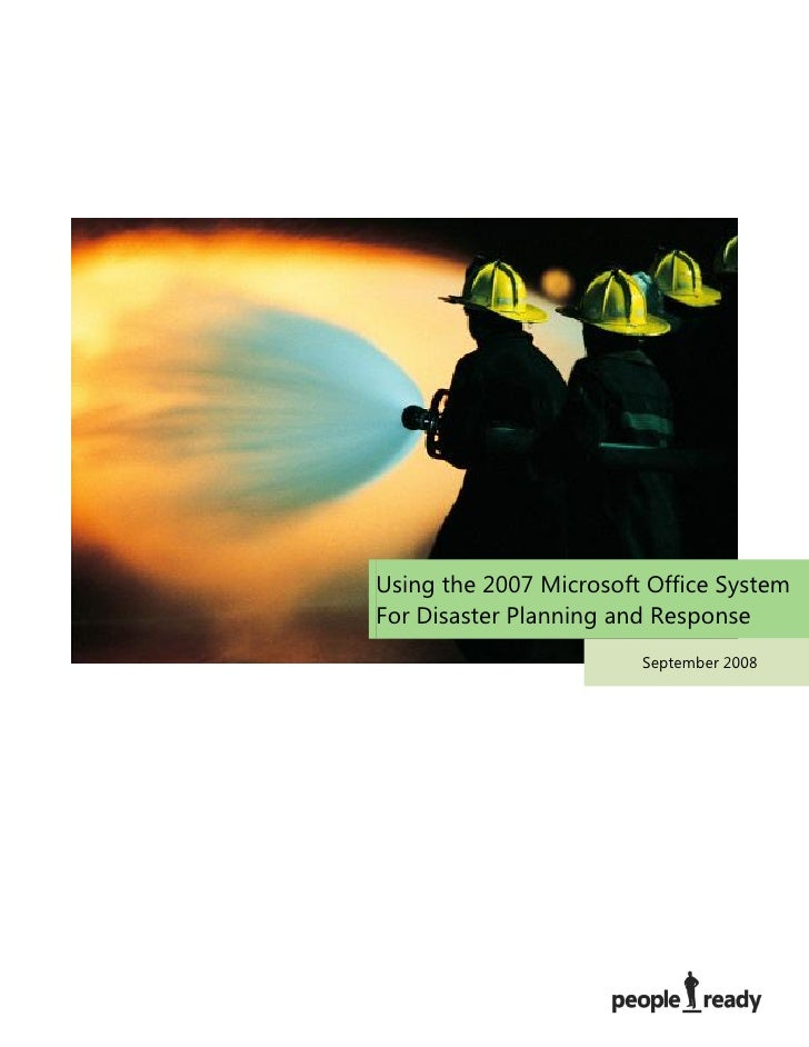 Using the 2007 Microsoft Office System For Disaster Planning and Response                         September 2008