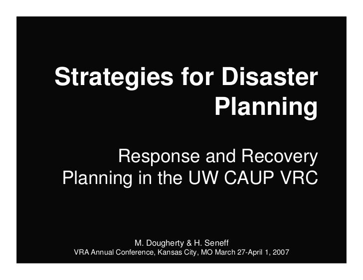 Strategies for Disaster               Planning       Response and Recovery Planning in the UW CAUP VRC                    ...