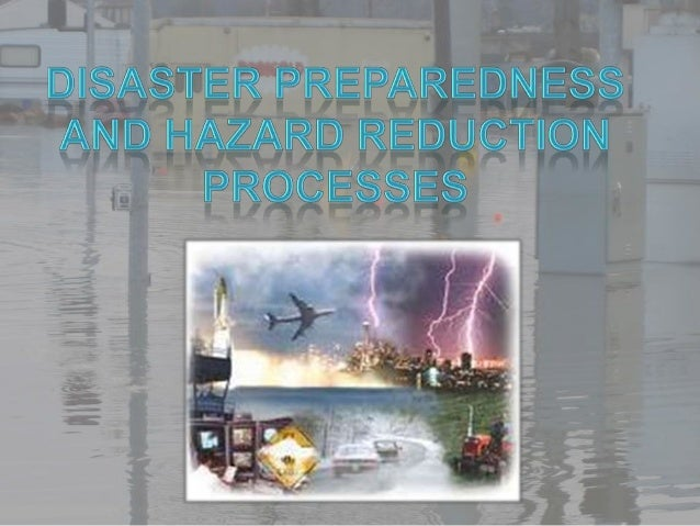 Disaster preparedness and hazard reduction processes