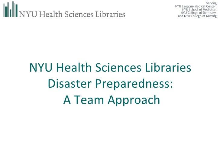 NYU Health Sciences Libraries  Disaster Preparedness:  A Team Approach
