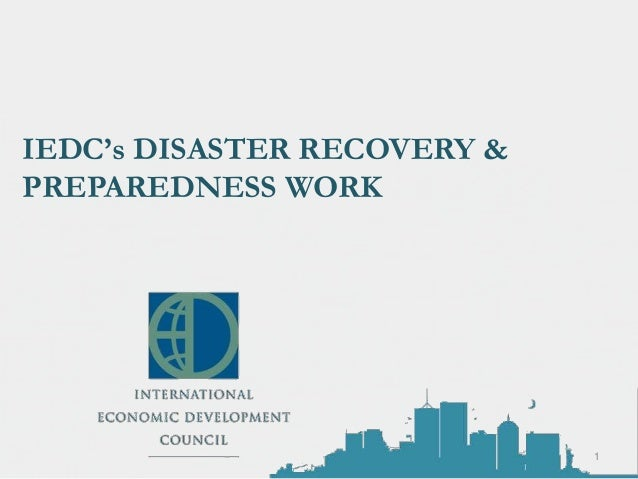 IEDC's DISASTER RECOVERY & PREPAREDNESS WORK  1