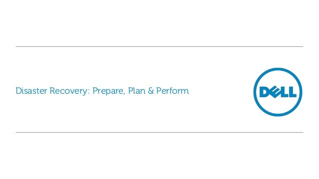 Disaster Recovery: Prepare, Plan & Perform
