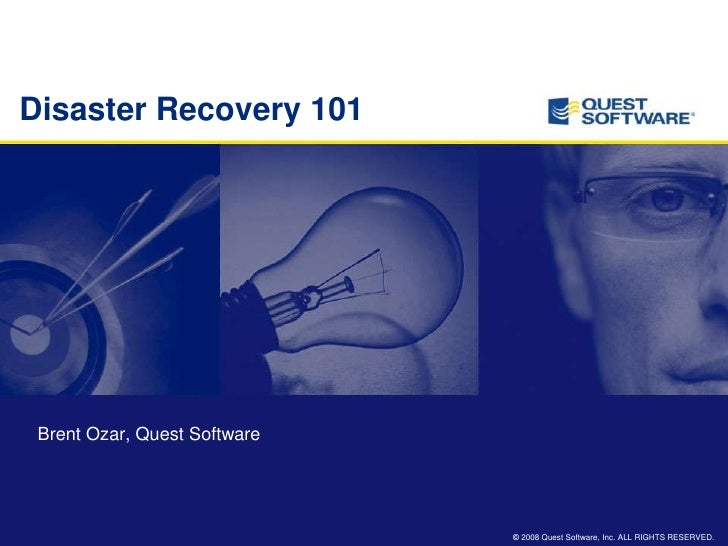 Disaster Recovery 101<br />Brent Ozar, Quest Software<br />