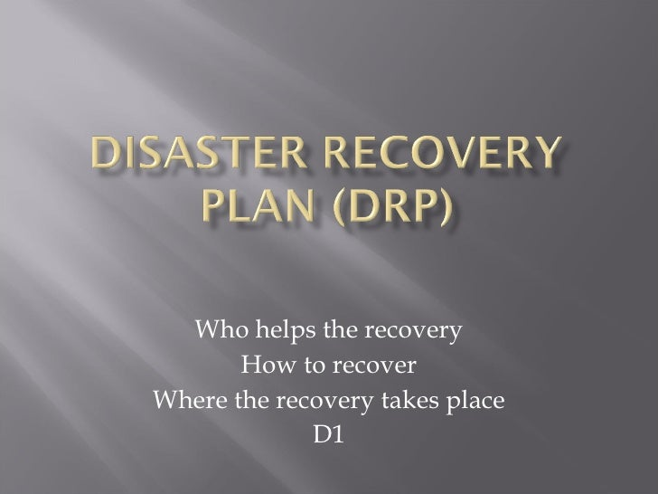 Who helps the recovery How to recover Where the recovery takes place D1