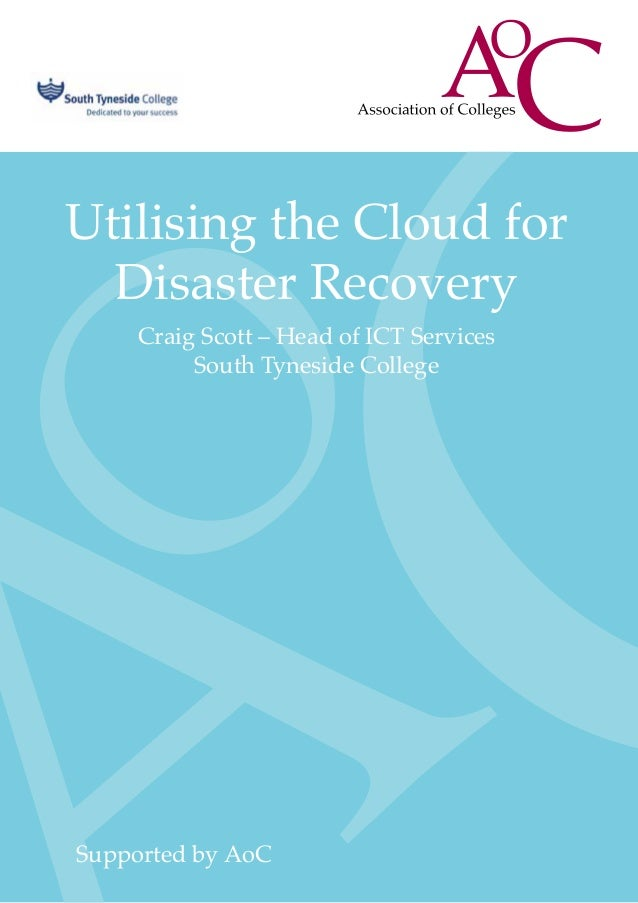 Utilising the Cloud forDisaster RecoveryCraig Scott – Head of ICT ServicesSouth Tyneside CollegeSupported by AoC