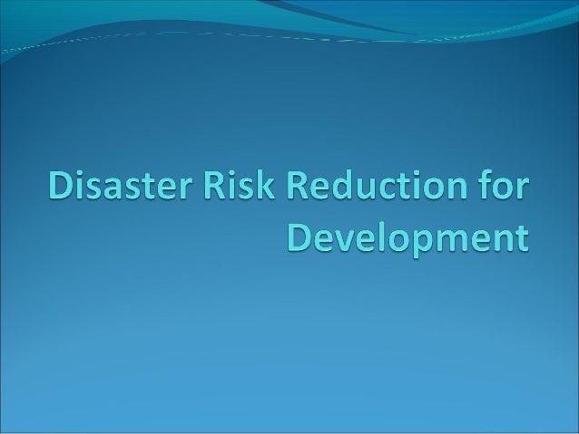 Disaster risk reduction for development
