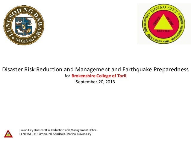 Disaster Risk Reduction and Management and Earthquake Preparedness for Brokenshire College of Toril September 20, 2013 Dav...