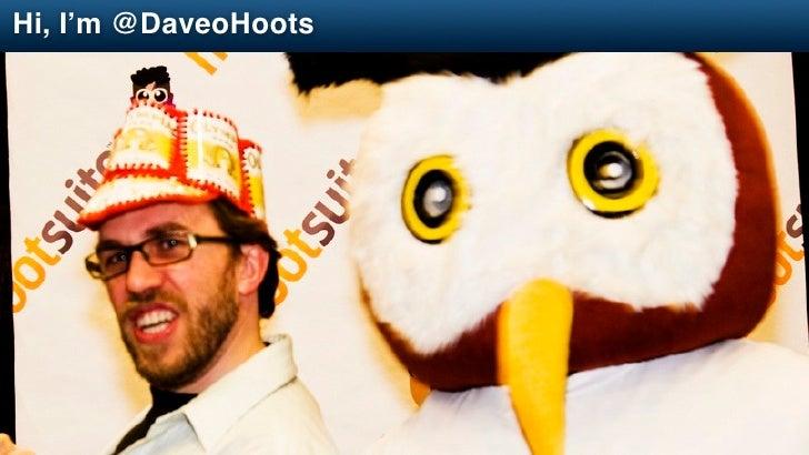 Hi, I'm @DaveoHoots