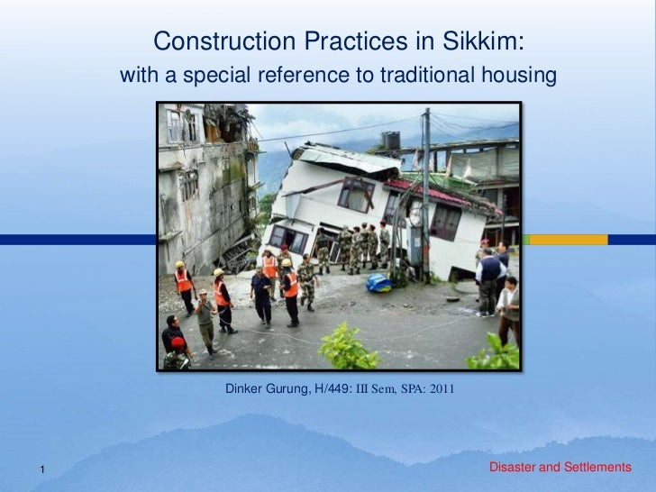 Construction Practices in Sikkim:    with a special reference to traditional housing               Dinker Gurung, H/449: I...