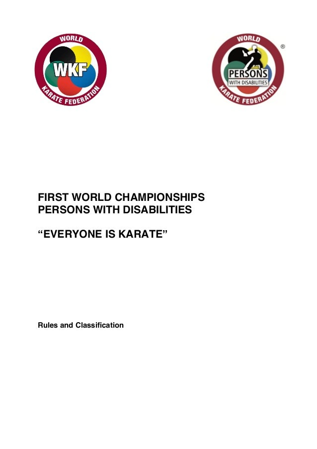 """FIRST WORLD CHAMPIONSHIPS PERSONS WITH DISABILITIES """"EVERYONE IS KARATE""""  Rules and Classification"""