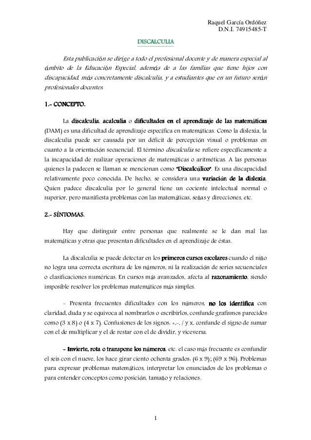 Raquel García Ordóñez D.N.I. 74915485-T DISCALCULIA  Esta publicación se dirige a todo el profesional docente y de manera ...
