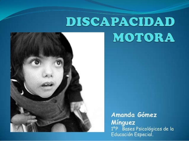 Amanda GómezMínguez1ºP Bases Psicológicas de laEducación Especial.