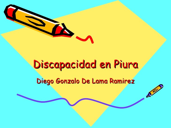 Discapacidad en Piura Diego Gonzalo De Lama Ramirez