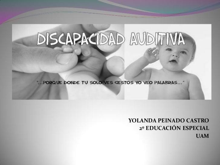 YOLANDA PEINADO CASTRO    2º EDUCACIÓN ESPECIAL                     UAM
