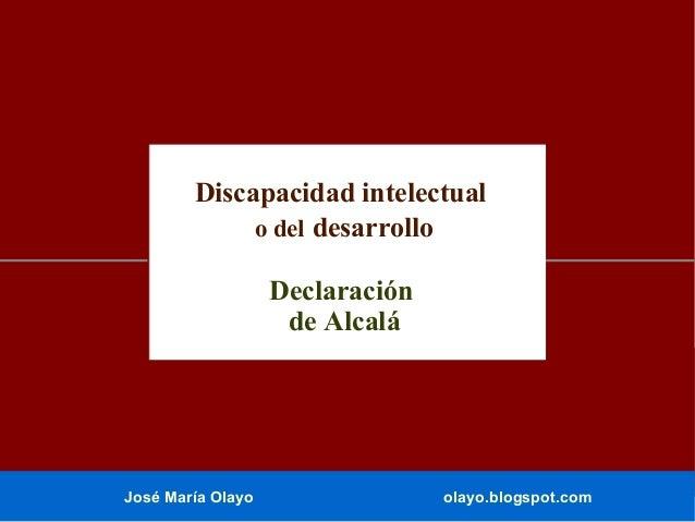 Discapacidad intelectual o del desarrollo Declaración de Alcalá  José María Olayo  olayo.blogspot.com