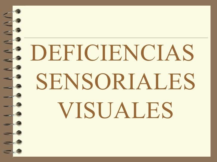 DEFICIENCIAS  SENSORIALES VISUALES