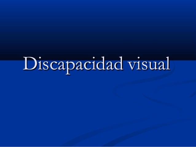 DiscapacidadDiscapacidad visualvisual