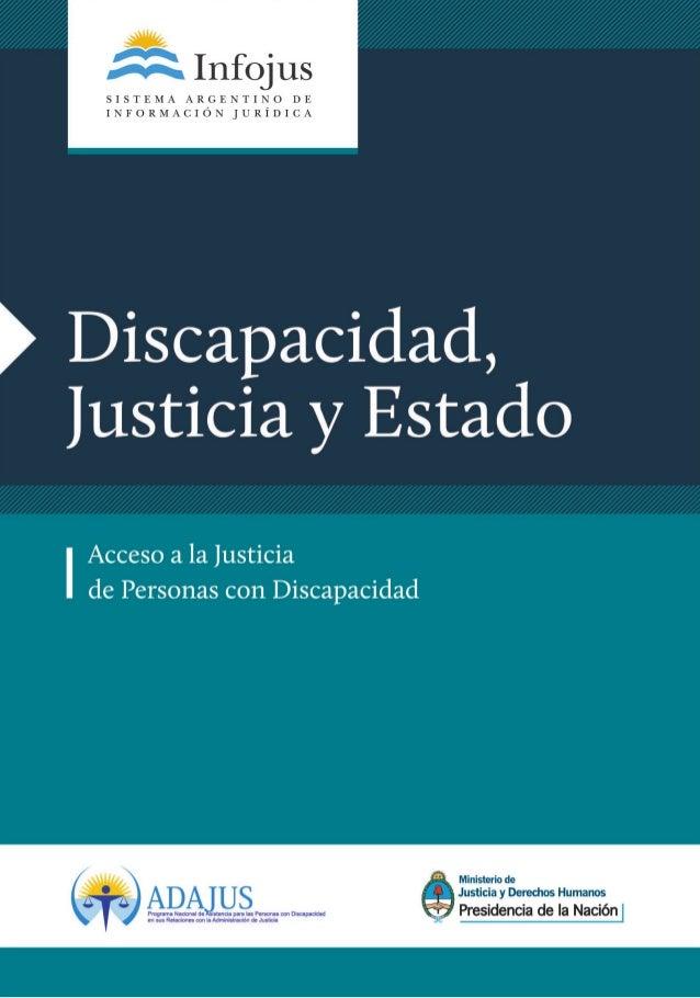 Discapacidad,Justicia y EstadoPRESIDENCIA DE LA NACIÓNDra. Cristina Fernández de KirchnerMINISTERIO DE JUSTICIA Y DERECHOS...