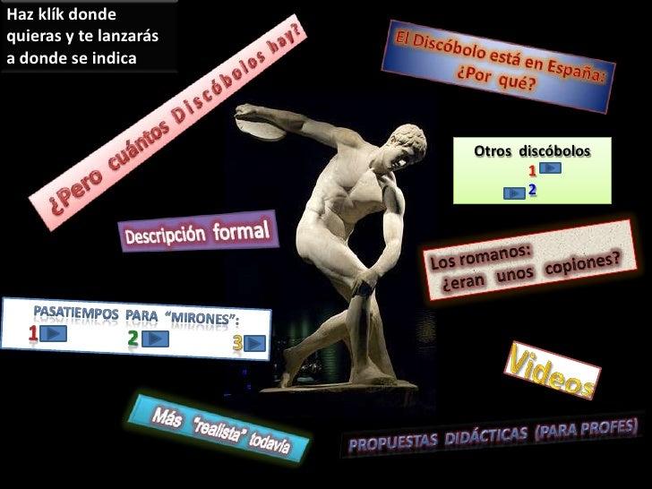 Descárgatelo y haz klík donde quieras; te lanzarás a donde se indica<br />El Discóbolo está en España:<br />¿Por  qué?<br ...