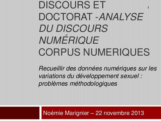 DISCOURS ET DOCTORAT -ANALYSE DU DISCOURS NUMÉRIQUE CORPUS NUMERIQUES 1  Recueillir des données numériques sur les variati...