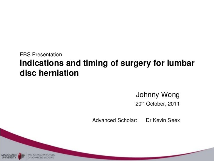 EBS PresentationIndications and timing of surgery for lumbardisc herniation                                   Johnny Wong ...