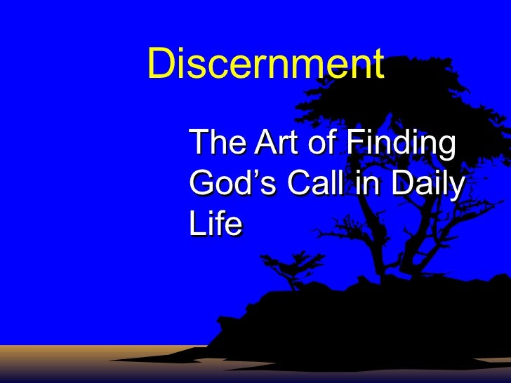 A Process Of Discernment