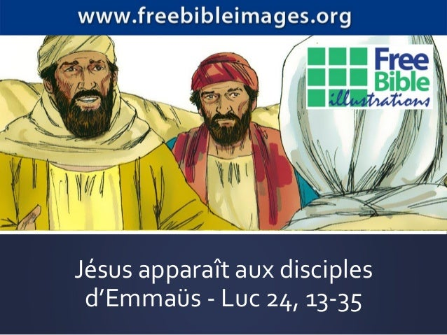 Jésus apparaît aux disciples d'Emmaüs - Luc 24, 13-35