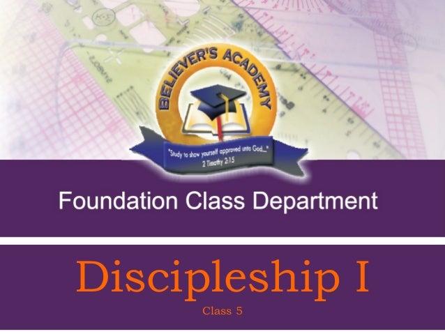 Discipleship I   Discipleship I 5            Class     1